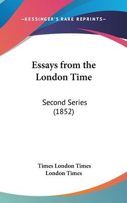 Essays from the London Time