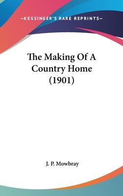 The Making of a Country Home (1901)