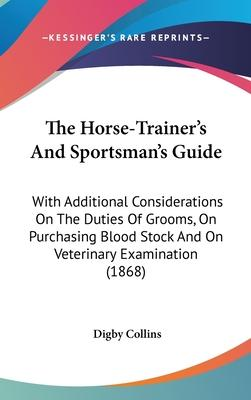 The Horse-Trainer's and Sportsman's Guide