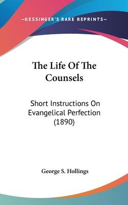The Life of the Counsels