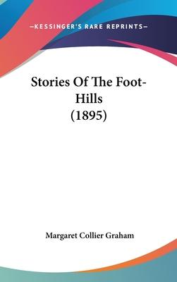 Stories of the Foot-Hills (1895)
