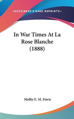 In War Times at La Rose Blanche (1888)