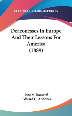 Deaconesses in Europe and Their Lessons for America (1889)