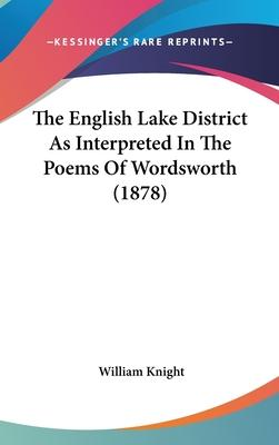 The English Lake District as Interpreted in the Poems of Wordsworth (1878)