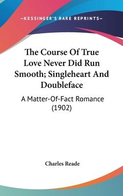 The Course of True Love Never Did Run Smooth; Singleheart and Doubleface