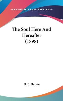 The Soul Here and Hereafter (1898)