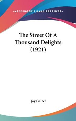 The Street of a Thousand Delights (1921)