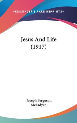 Jesus and Life (1917)