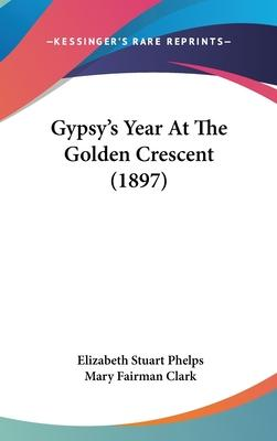 Gypsy's Year at the Golden Crescent (1897)