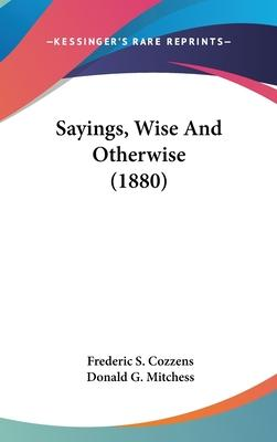 Sayings, Wise and Otherwise (1880)