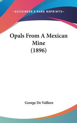 Opals from a Mexican Mine (1896)