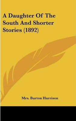 A Daughter of the South and Shorter Stories (1892)