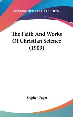 The Faith and Works of Christian Science (1909)