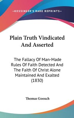 Plain Truth Vindicated and Asserted