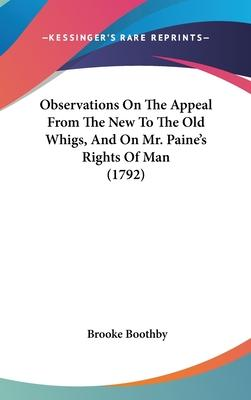 Observations on the Appeal from the New to the Old Whigs, and on Mr. Paine's Rights of Man (1792)
