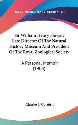 Sir William Henry Flower, Late Director of the Natural History Museum and President of the Royal Zoological Society