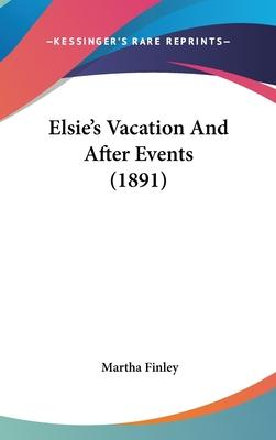Elsie's Vacation And After Events (1891) Cover Image