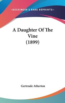A Daughter of the Vine (1899)