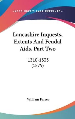 Lancashire Inquests, Extents and Feudal AIDS, Part Two