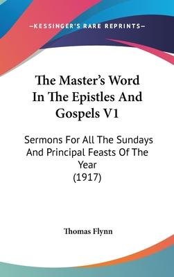 The Master's Word in the Epistles and Gospels V1