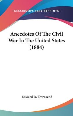 Anecdotes of the Civil War in the United States (1884)
