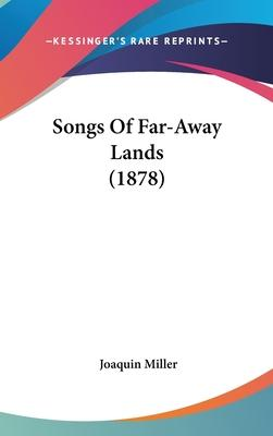 Songs of Far-Away Lands (1878)