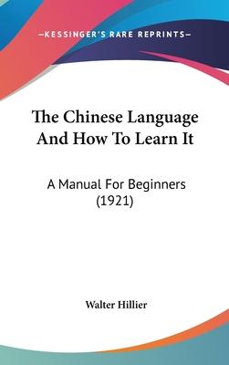 The Chinese Language and How to Learn It