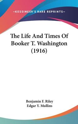 The Life and Times of Booker T. Washington (1916)