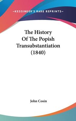 The History of the Popish Transubstantiation (1840)