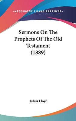 Sermons on the Prophets of the Old Testament (1889)