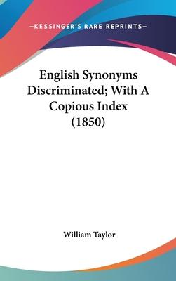 English Synonyms Discriminated; With a Copious Index (1850)