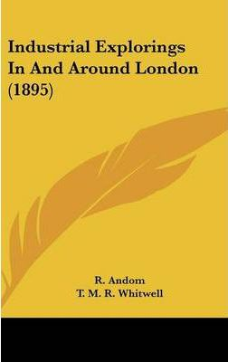 Industrial Explorings in and Around London (1895)