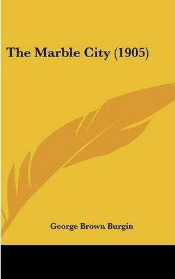 The Marble City (1905)