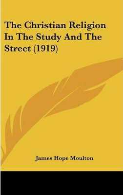 The Christian Religion in the Study and the Street (1919)