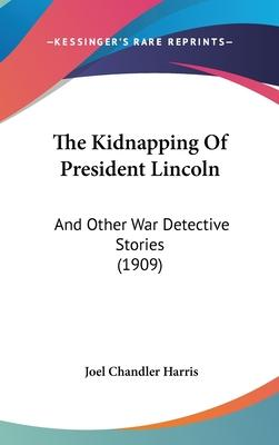 The Kidnapping of President Lincoln