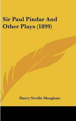 Sir Paul Pindar and Other Plays (1899)
