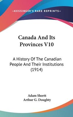 Canada and Its Provinces V10