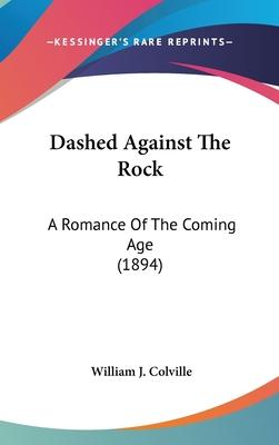 Dashed Against the Rock