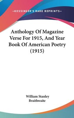 Anthology of Magazine Verse for 1915, and Year Book of American Poetry (1915)