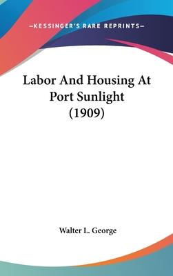 Labor and Housing at Port Sunlight (1909)
