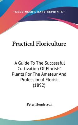 Practical Floriculture