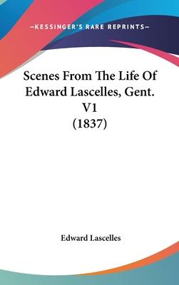Scenes from the Life of Edward Lascelles, Gent. V1 (1837)