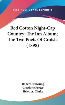 Red Cotton Night-Cap Country; The Inn Album; The Two Poets of Croisic (1898)