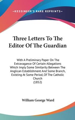 Three Letters to the Editor of the Guardian