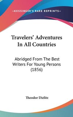 Travelers' Adventures in All Countries