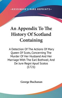 An Appendix to the History of Scotland Containing