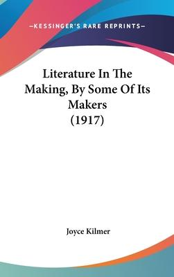 Literature in the Making, by Some of Its Makers (1917)