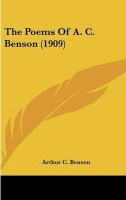 The Poems of A. C. Benson (1909)