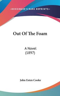 Out of the Foam