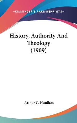 History, Authority and Theology (1909)